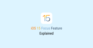 Read more about the article iOS 15 Focus Feature Explained